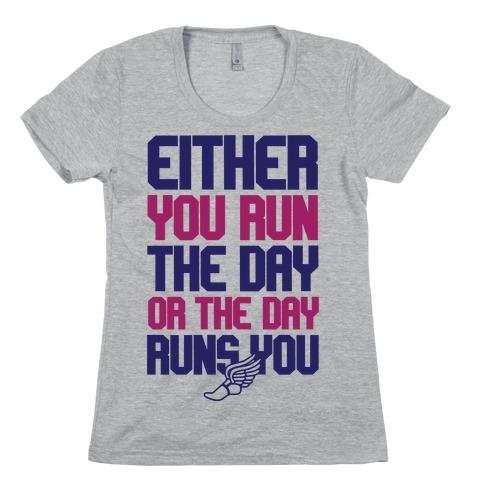 Run The Day Womens T-Shirt