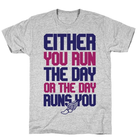 Run The Day T-Shirt