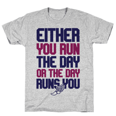Run The Day Mens T-Shirt