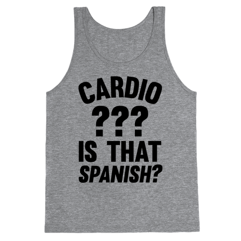 Cardio? Is That Spanish? Tank Top