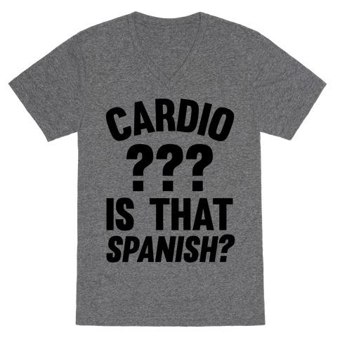 Cardio? Is That Spanish? V-Neck Tee Shirt