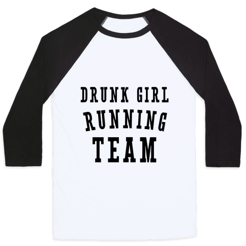 Drunk Girl Running Team Baseball Tee