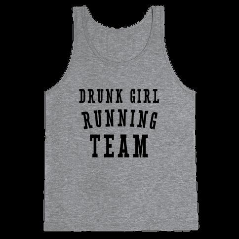 Drunk Girl Running Team Tank Top