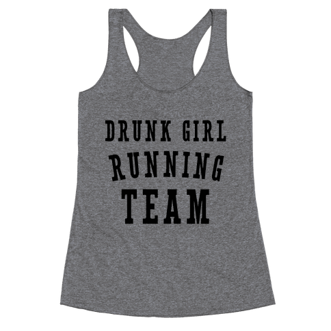 Drunk Girl Running Team Racerback Tank Top