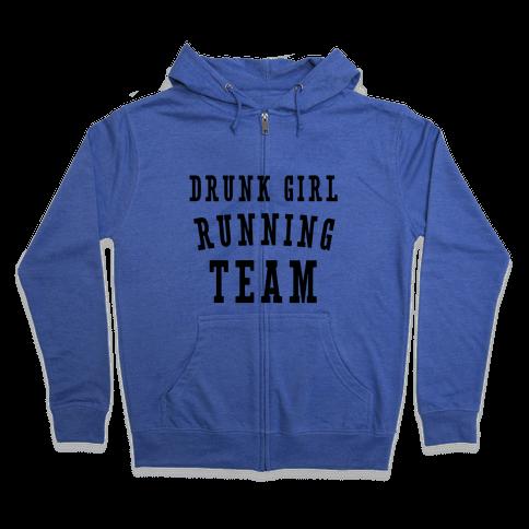 Drunk Girl Running Team Zip Hoodie