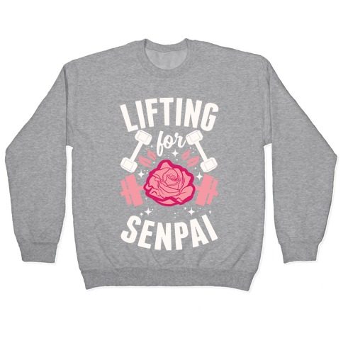 Lifting For Senpai Pullover
