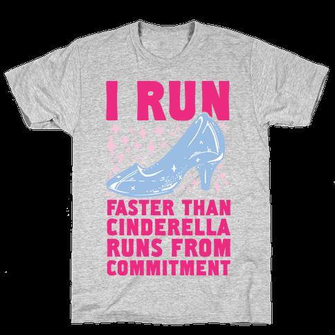 I Run Faster Than Cinderella Runs From Commitment Mens T-Shirt