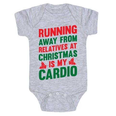Running Away From Relatives At Christmas Is My Cardio Baby Onesy
