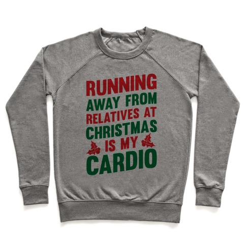 Running Away From Relatives At Christmas Is My Cardio Pullover