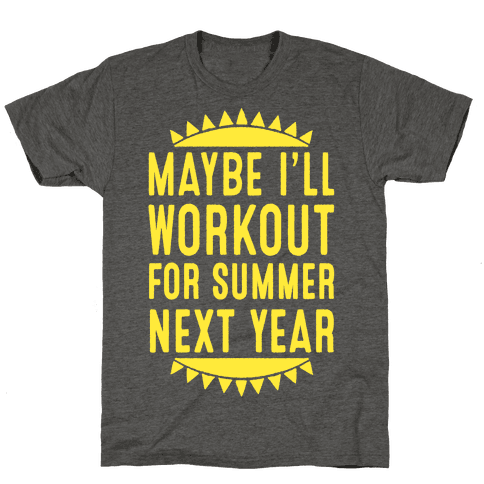 Maybe I'll Workout For Summer Next Year