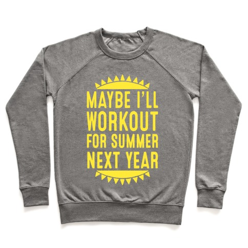 Maybe I'll Workout For Summer Next Year Pullover