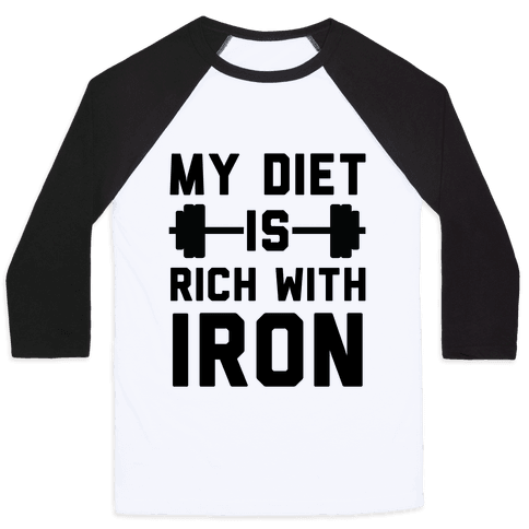 My Diet Is Rich With Iron Baseball Tee