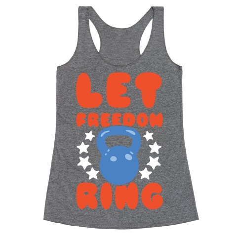 Let Freedom Ring Racerback Tank Top