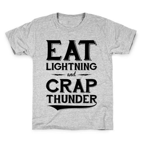 Eat Lightning And Crap Thunder Kids T-Shirt