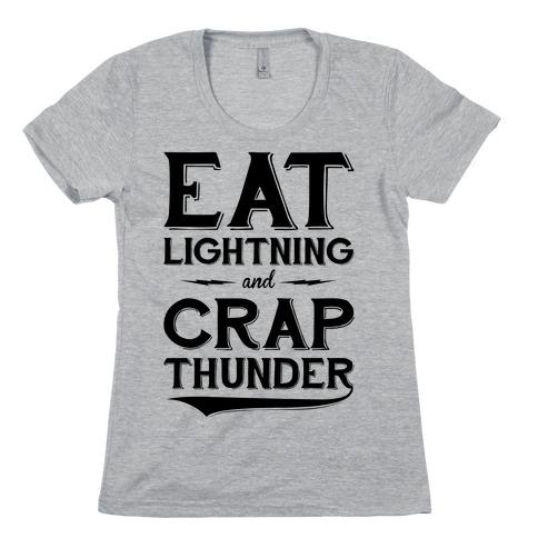 Eat Lightning And Crap Thunder Womens T-Shirt