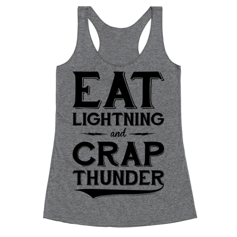 Eat Lightning And Crap Thunder Racerback Tank Top