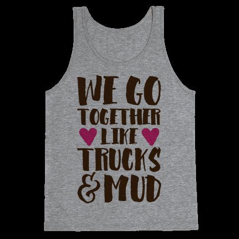 We Go Together Like Trucks & Mud Tank Top