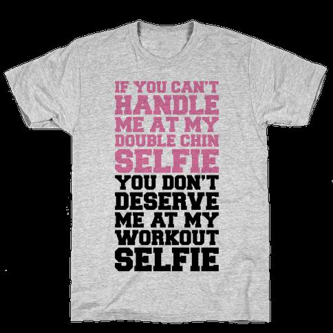 You Don't Deserve My Workout Selfie Mens T-Shirt