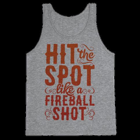 Hit The Spot Like A Fireball Shot Tank Top