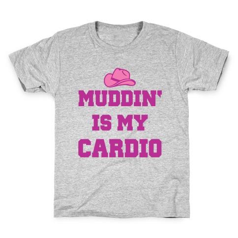 Muddin' Is My Cardio Kids T-Shirt