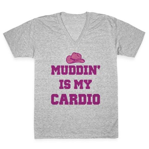 Muddin' Is My Cardio V-Neck Tee Shirt