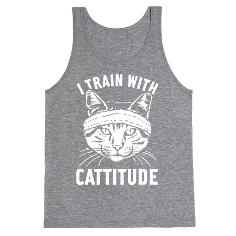 I Train With Cattitude Tank Top