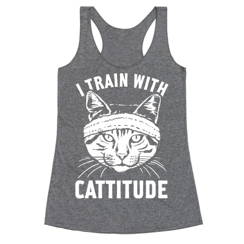 I Train With Cattitude Racerback Tank Top