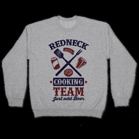 Redneck Cooking Team (Just Add Beer) Pullover
