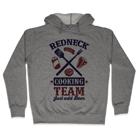 Redneck Cooking Team (Just Add Beer) Hooded Sweatshirt