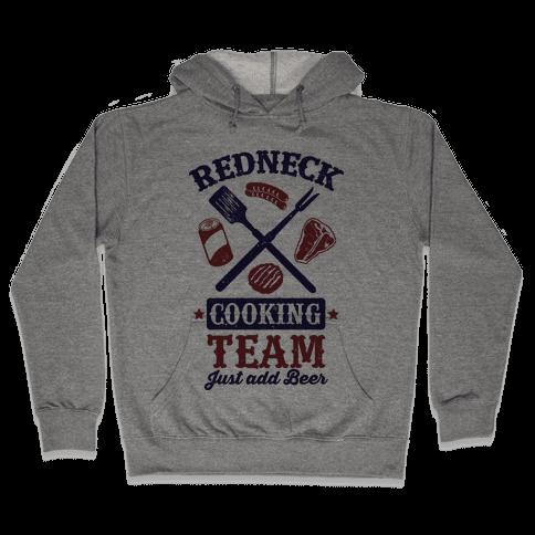 Redneck Cooking Team (Just Add Beer) Hooded Sweatshirt