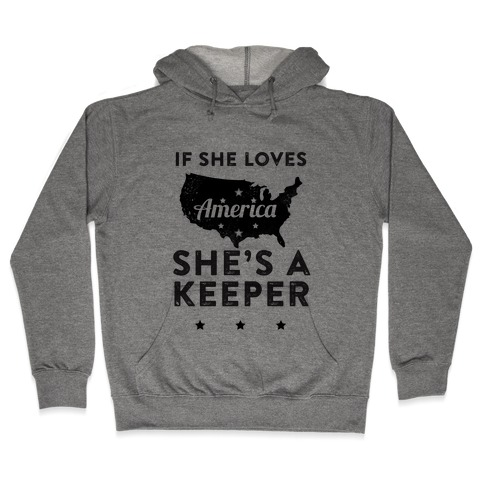 If She Loves America She's A Keeper (Patriotic Tank) Hooded Sweatshirt
