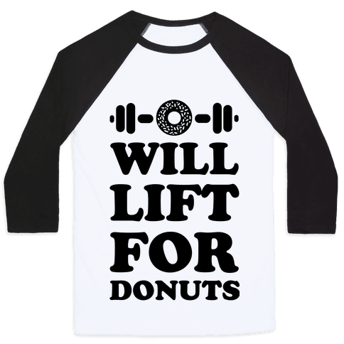 Will Lift For Donuts Baseball Tee