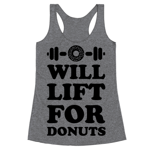 Will Lift For Donuts Racerback Tank Top