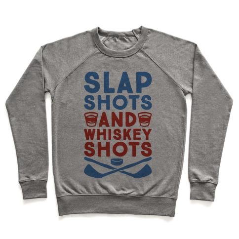 Slap Shots And Whiskey Shots Pullover