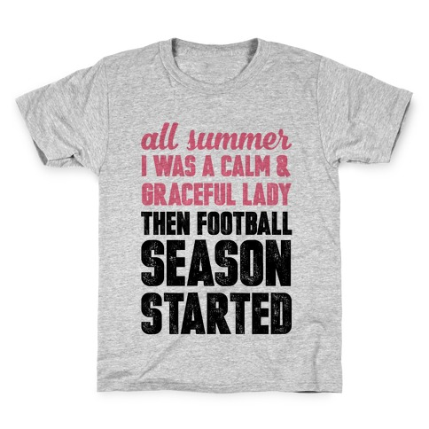 ...Then Football Season Started Kids T-Shirt