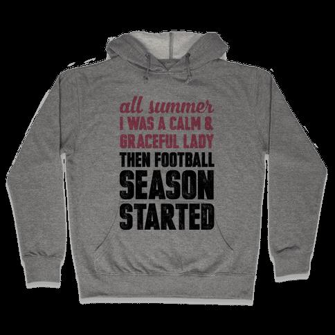 ...Then Football Season Started Hooded Sweatshirt
