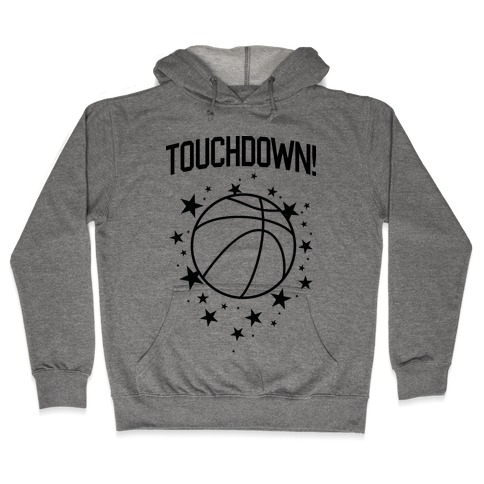 Touchdown! Hooded Sweatshirt