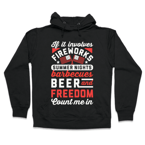 If It Involves Fireworks Count Me In Hooded Sweatshirt