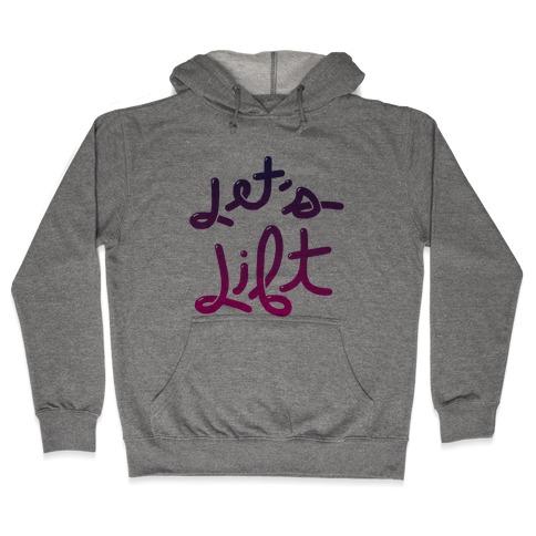Let's Lift Hooded Sweatshirt