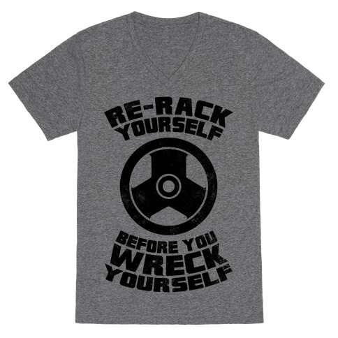 Re-Rack Yourself Before You Wreck Yourself V-Neck Tee Shirt