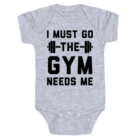 I Must Go. The Gym Needs Me Baby Onesy