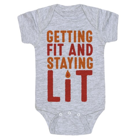 Getting Fit And Staying Lit Baby Onesy