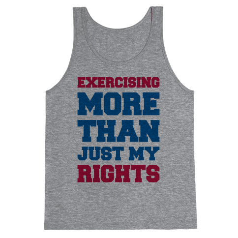 Exercising More Than Just My Rights Tank Top
