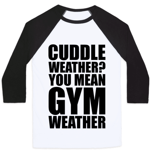 Gym Weather Baseball Tee