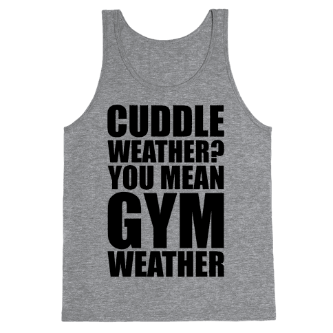 Gym Weather Tank Top