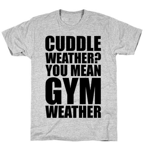 Gym Weather Mens/Unisex T-Shirt