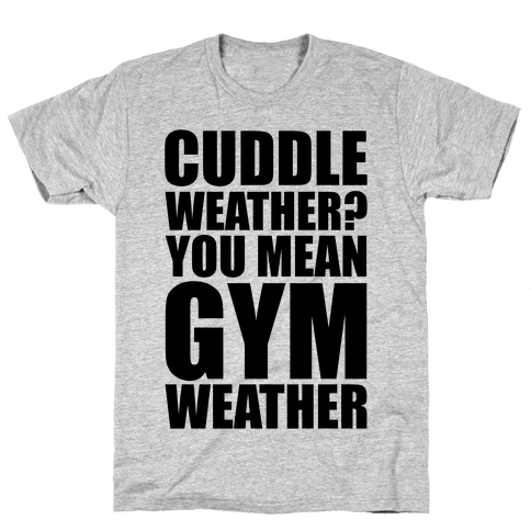 Gym Weather Mens T-Shirt