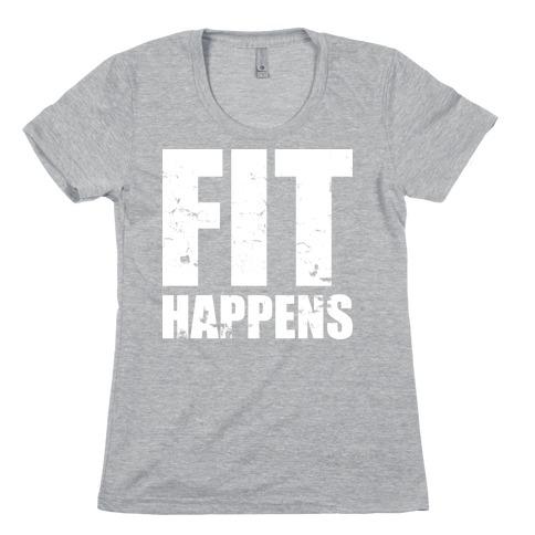 Fit Happens Womens T-Shirt