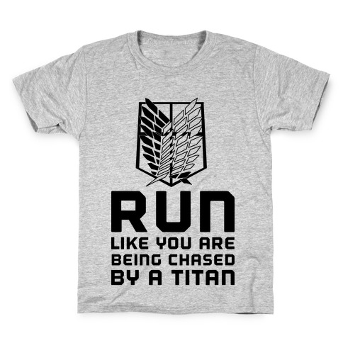 Run Like You Are Being Chased By A Titan Kids T-Shirt
