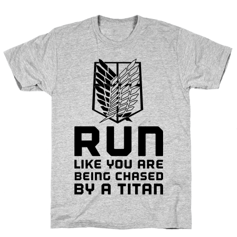 Run Like You Are Being Chased By A Titan Mens T-Shirt